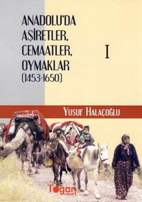 Anadolu'da Aşiretler, Cemaatler, Oymaklar (1453-1650) - 6 Cilt