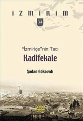 Kadifekale - İzmiriçe'nin Tacı
