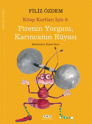 Pirenin Yorganı, Karıncanın Rüyası