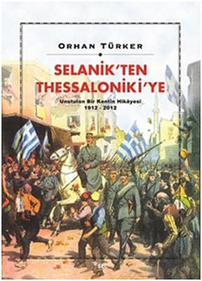 Selanik'ten Thessaloniki'ye Unutulan Bir Kentin Hikayesi 1912-2012