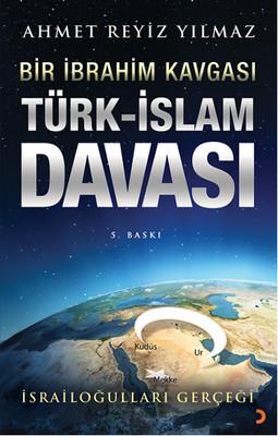 Türk - İslam Davası - Bir İbrahim Kavgası