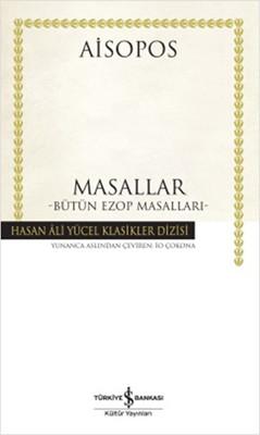 Masallar - Bütün Ezop Masalları - Hasan Ali Yücel Klasikleri