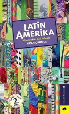 Latin Amerika - Alternatif Bir Gezi Rehberi