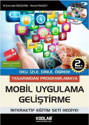 Tasarımdan Programlamaya Mobil Uygulama Geliştirme (CD'li)