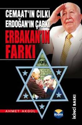 Cemaat'ın Cılkı, Erdoğan'ın Çarkı Erbakan'ın Farkı