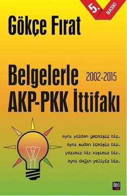 Belgelerle AKP - PKK İttifakı 2002 - 2015