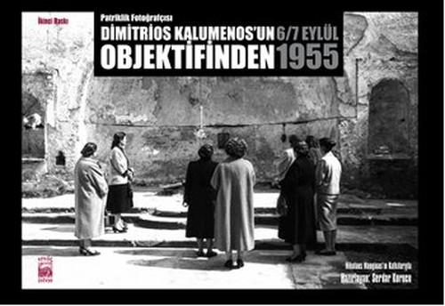 Dimitrios Kalumenos'un Objektifinden 6/7 Eylül 1955 - 1.Cilt