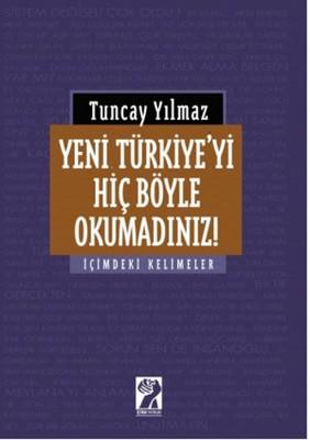 Yeni Türkiye'yi Hiç Böyle Okumadınız!
