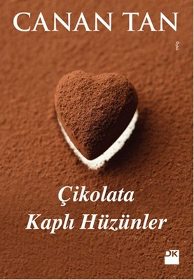 Çikolata Kaplı Hüzünler