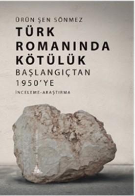 Türk Romanında Kötülük - Başlangıçtan 1950'ye