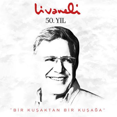 """Livaneli 50. Yıl """"Bir Kuşaktan Bir Kuşağa"""""""