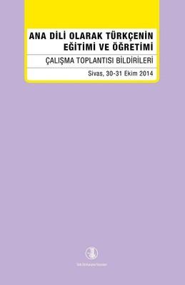 Ana Dili Olarak Türkçenin Eğitimi ve Öğretimi
