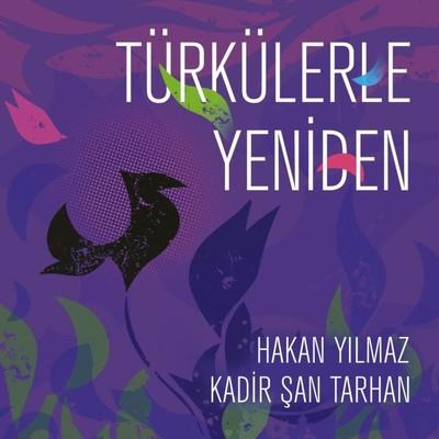 Türkülerle Yeniden