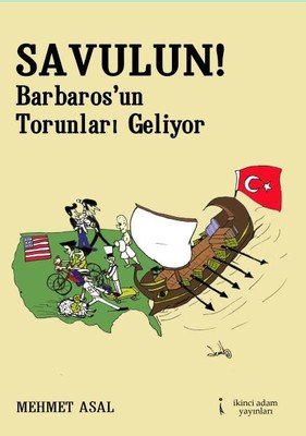 Savulun! Barbaros'un Torunları Geliyor
