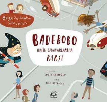 Badebobo Trafik Canavarlarına Karşı