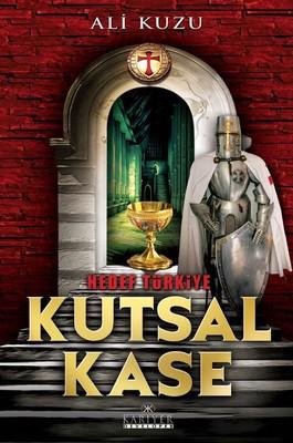 Kutsal Kase-Hedef Türkiye