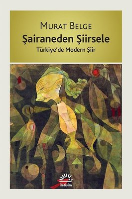 Şairaneden Şiirsele-Türkiye'de Modern Şiir