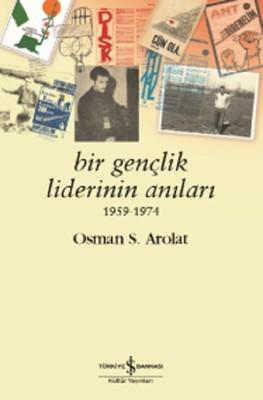 Bir Gençlik Liderinin Anıları 1959-1974