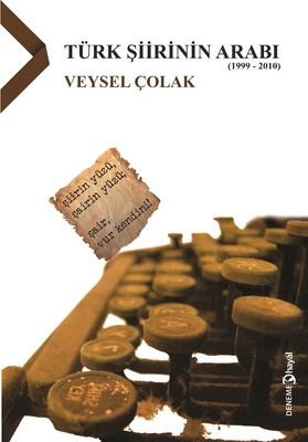 Türk Şiirinin Arabı (1999-2010)