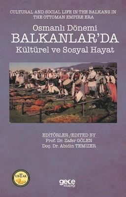 Osmanlı Dönemi Balkanlar'da Kültürel ve Sosyal Hayat