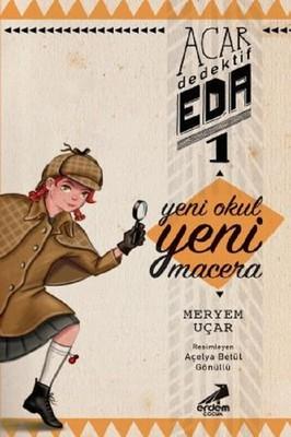 Yeni Okul Yeni Macera-Acar Dedektif Eda 1