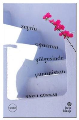 Zeytin Ağacının Gölgesinde Yunanistan