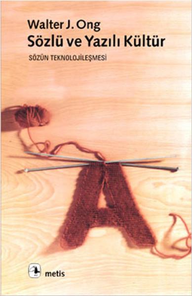 Sözlü ve Yazılı Kültür, Walter J. Ong, Çeviri: Sema Postacıoğlu Banon, Metis Yayıncılık