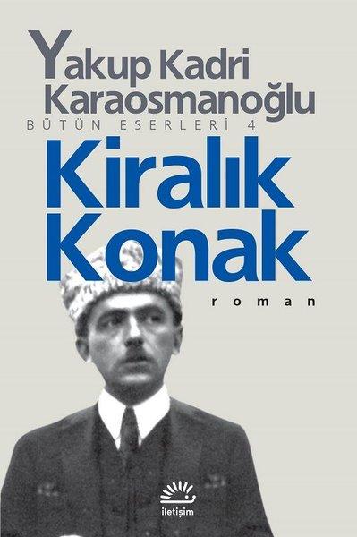 Kiralık Konak, Yakup Kadri Karaosmanoğlu, İletişim Yayınları