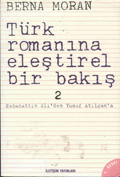 Türk Romanına Eleştirel Bir Bakış 2, Berna Moran, İletişim Yayınları