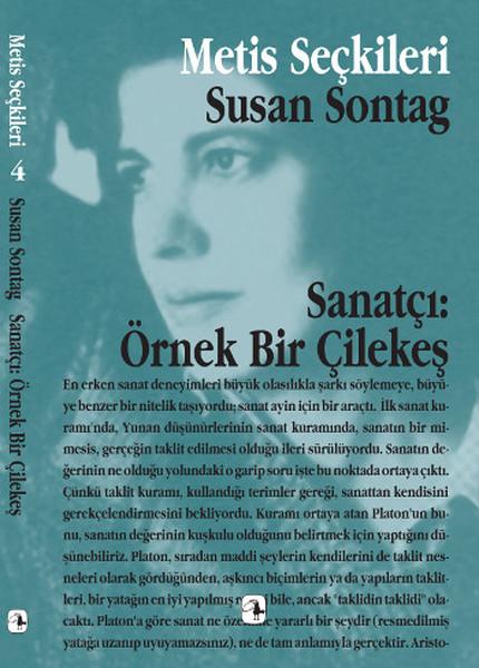Sanatçı: Örnek Bir Çilekeş, Susan Sontag, Yayına Hazırlayan: Yurdanur Salman, Müge Gürsoy Sökmen, Metis Yayıncılık