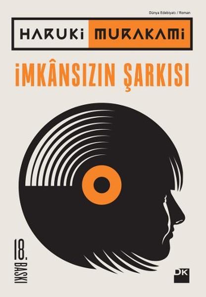 İmkânsızın Şarkısı, Haruki Murakami, Çev: Nihal Önol, Doğan Kitap