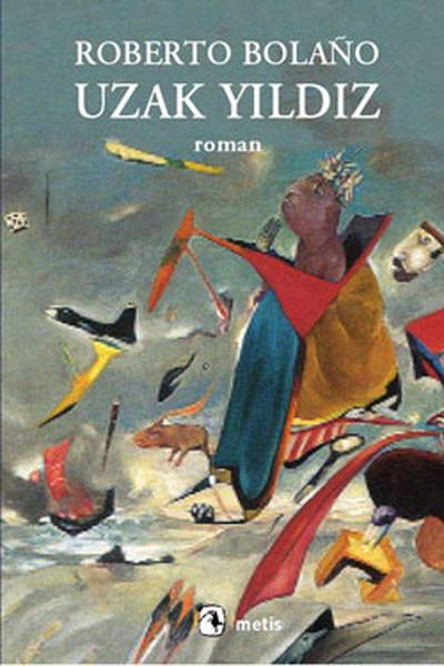 Uzak Yıldız, Roberto Bolaño, Çeviri: Zerrin Yanıkkaya
