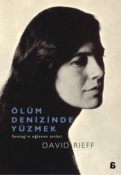 Ölüm Denizinde Yüzmek, David Rieff, Çeviri: Pınar Savaş, Agora Kitaplığı
