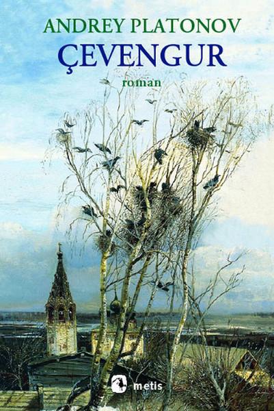 Çevengur, Andrey Platonov, Çeviri: Günay Çetao Kızılırmak, Metis Yayıncılık