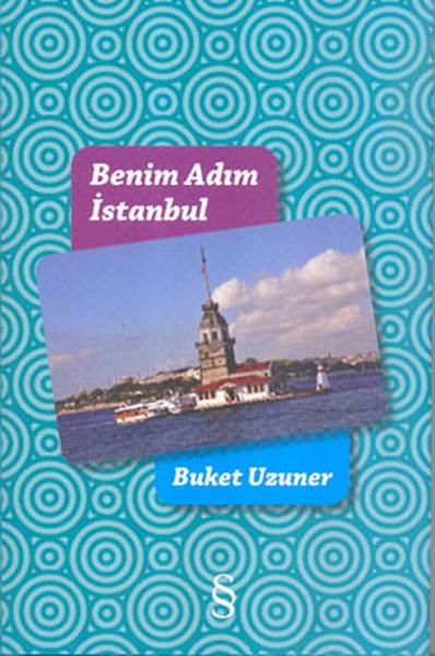 Benim Adım İstanbul, Buket Uzuner, Everest Yayınları