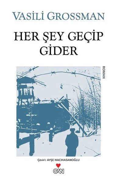 Her Şey Geçip Gider, Vasili Grossman, Çeviri: Ayşe Hacıhasanoğlu, Can Yayınları