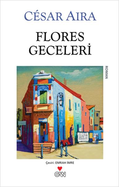 Flores Geceleri, César Aira, Çev: Emrah imre, Can Yayınları