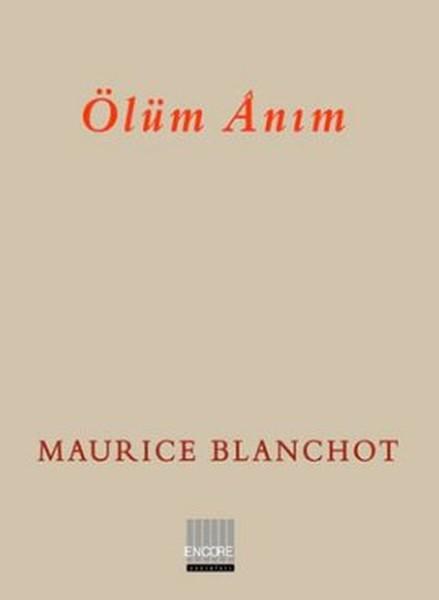 Ölüm Ânım, Maurice Blanchot, Çeviri: Bahadır Turan, Encore Yayınları