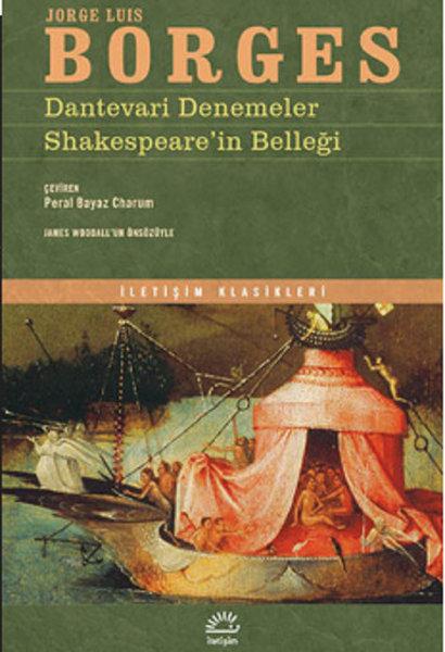 Dantevari Denemeler/ Shakespeare'in Belleği, Jorge Luis Borges, Çeviri: Peral Beyaz Charum, İletişim Yayınları
