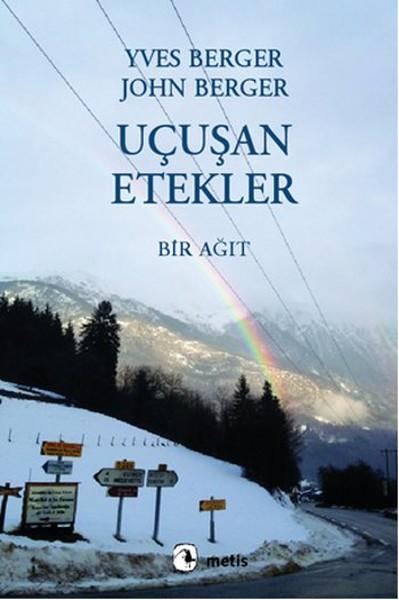 Uçuşan Etekler, Yves Berger, John Berger, Çeviri: Beril Eyüboğlu, Metis Kitap