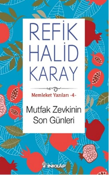 Mutfak Zevkinin Son Günleri, Refik Halid Karay, İnkılâp Kitabevi