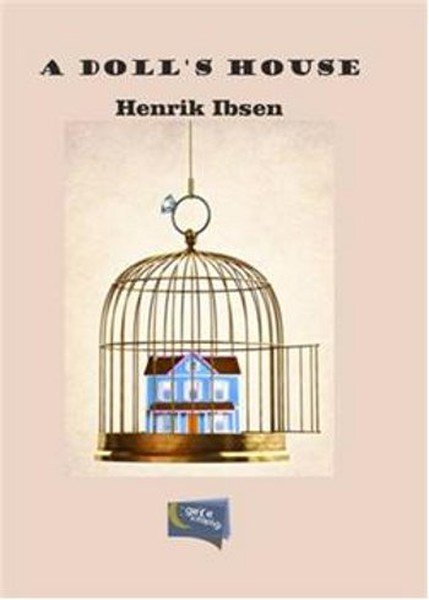 an analysis of the themes of a dolls house a play by henrik ibsen