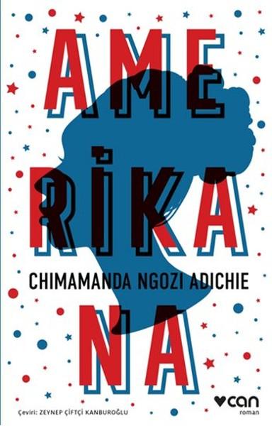 Amerikana, Chimamanda Ngozi Adichie, Çeviri: Zeynep Çiftçi Kanburoğlu, Can Yayınları