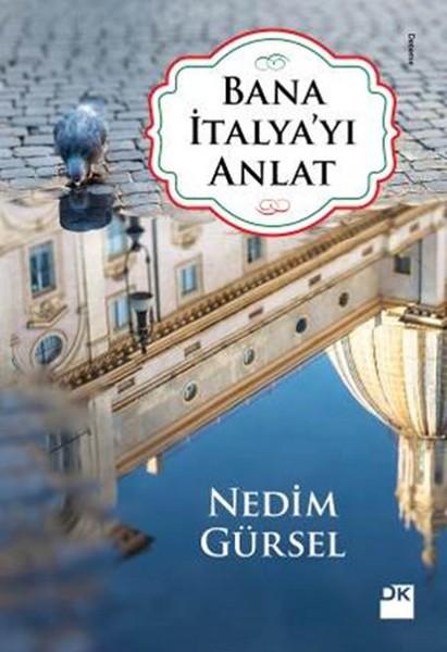 Bana İtalya'yı Anlat, Nedim Gürsel, Doğan Kitap