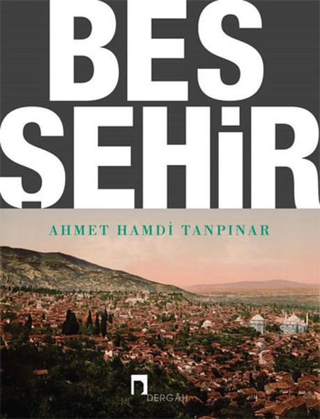 Beş Şehir, Ahmet Hamdi Tanpınar, Dergâh Yayınları