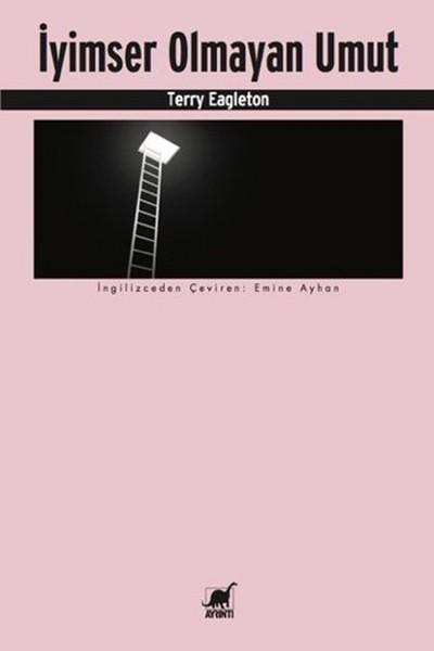 İyimser Olmayan Umut, Terry Eagleton, Çeviri: Emine Ayhan, Ayrıntı Yayınları