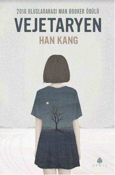 Vejetaryen, Han Kang, Çev: Göksel Türközü, April Yayıncılık