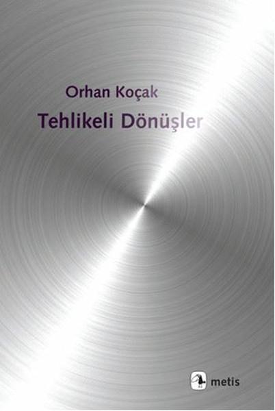 Tehlikeli Dönüşler, Orhan Koçak, Metis Yayınları