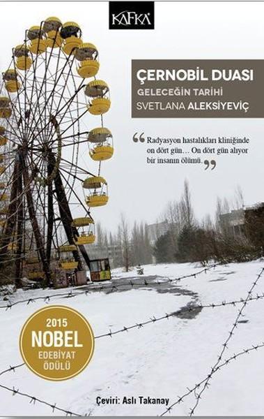 Çernobil Duası, Svetlana Aleksiyeviç, Çeviri: Aslı Takanay, Kafka Kitap