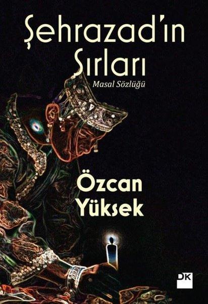 Şehrazad'ın Sırları, Özcan Yüksek, Doğan Kitap
